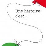 Une Histoire c'est...